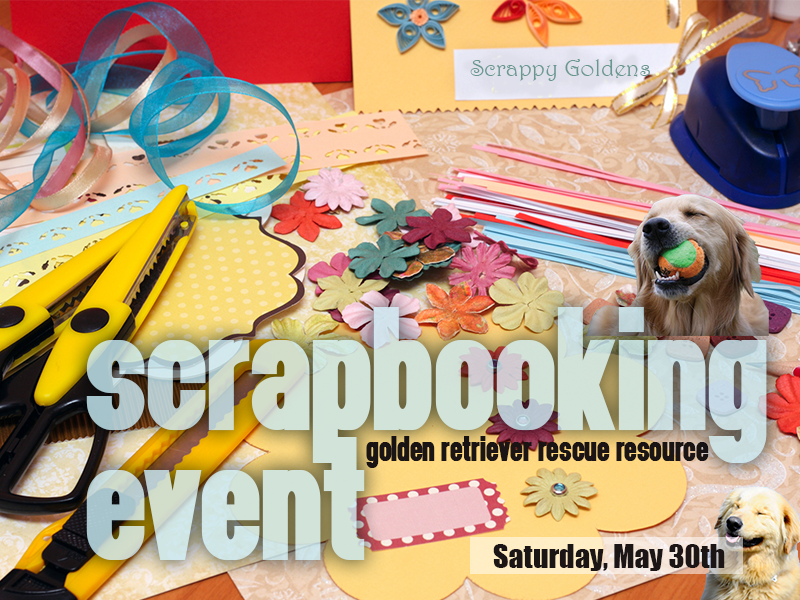 Scrapbooking event for Golden Retriever Rescue Resource.